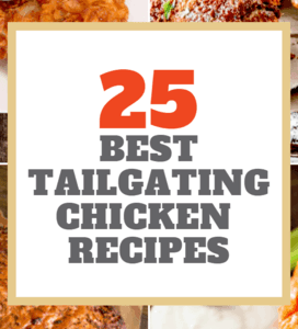 25 Best Tailgating Chicken Recipes
